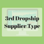 3rd Supplier Type – Private Dropship Suppliers