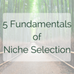 Five Fundamentals of Niche Selection