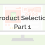 Part 1: Choosing Profitable Dropship Products