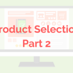 Part 2: How To Be Aware of Saturation When Choose Products