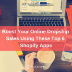 Boost Online Sales using Top 6 Shopify Apps