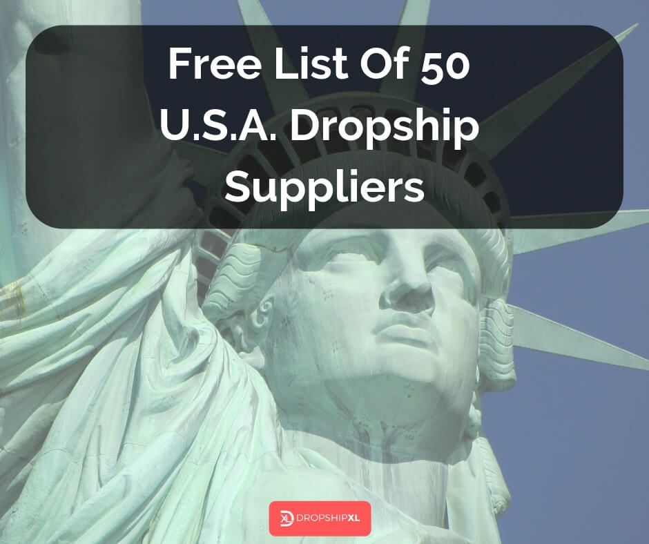 Free List Of 50 USA Dropship Suppliers – DropshipXL Blog