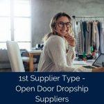 1st Supplier Type – Open Door Dropship Suppliers