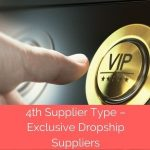 4th Supplier Type – Exclusive Dropship Suppliers