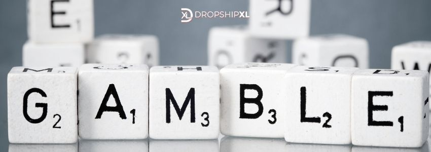 gambling with your future when randomly choosing dropship products to sell online