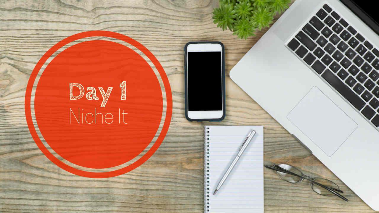 Day 1-Niche It-sm